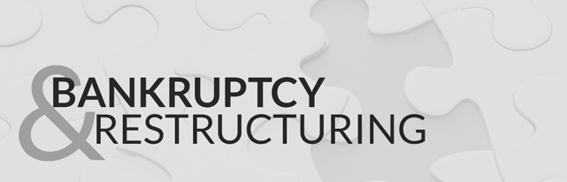 Bankruptcy and Restructuring