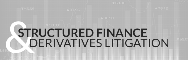 Structured Finance and Derivatives Litigation