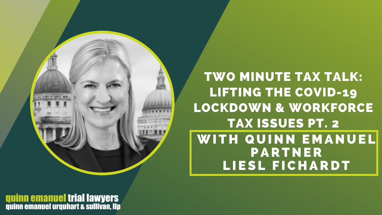 Two Minute Tax Talk: Lifting the COVID-19 Lockdown & Workforce Tax Issues (Part 2)